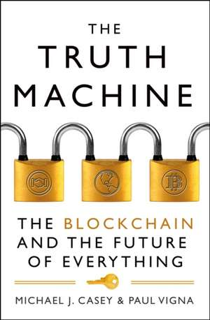 The Truth Machine de Michael J. Casey