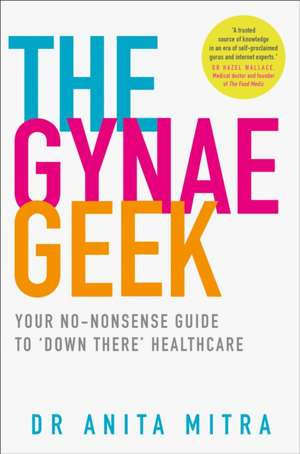 The Gynae Geek de Dr Anita Mitra