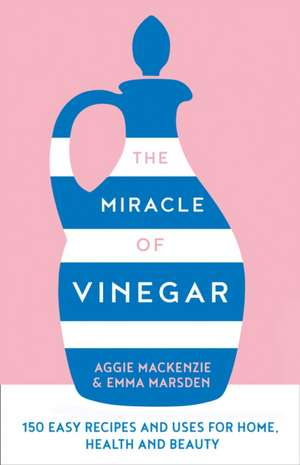 Miracle of Vinegar de Emma Marsden