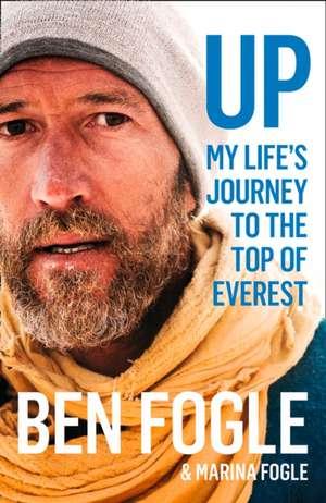 Up: My Life's Journey to the Top of Everest de Ben Fogle