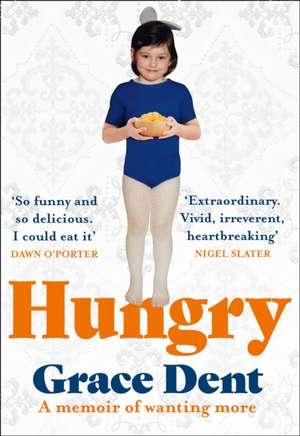 Hungry de Grace Dent