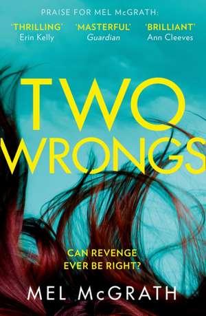 Two Wrongs de Mel McGrath