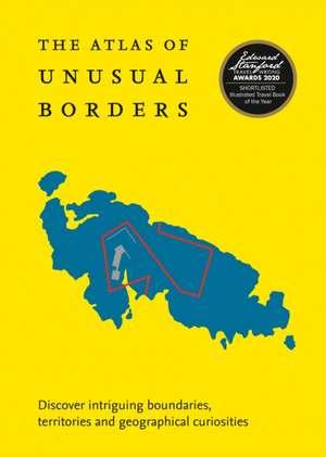Atlas of Unusual Borders: Discover Intriguing Boundaries, Territories and Geographical Curiosities de Zoran Nikolic