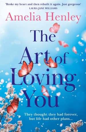 The Art of Loving You de Amelia Henley