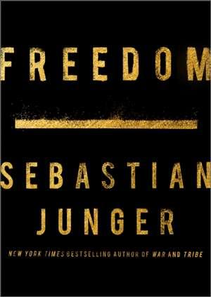 Junger, S: Freedom de Sebastian Junger