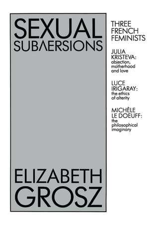 Sexual Subversions de Elizabethi Grosz