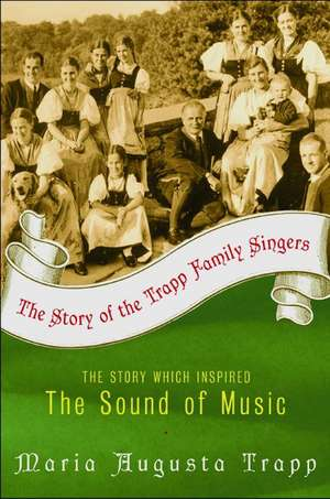 The Story of the Trapp Family Singers de Maria A Trapp