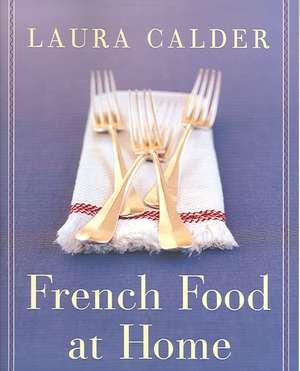 French Food at Home de Laura Calder