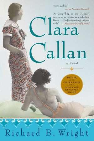 Clara Callan: A Novel de Richard B. Wright