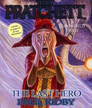The Last Hero: A Discworld Fable de Terry Pratchett