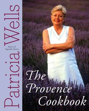 The Provence Cookbook de Patricia Wells