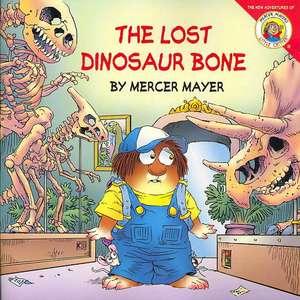 Little Critter: The Lost Dinosaur Bone de Mercer Mayer