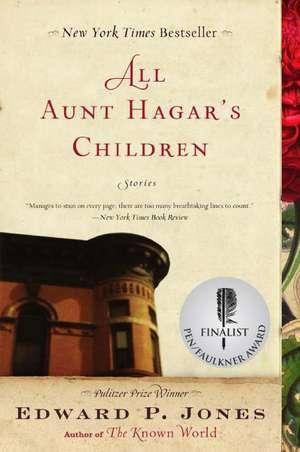 All Aunt Hagar's Children: Stories de Edward P. Jones