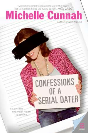 Confessions of a Serial Dater de Michelle Cunnah