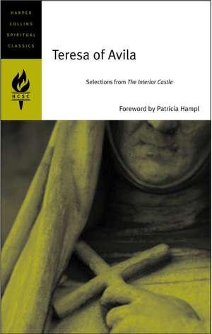 Teresa of Avila: Selections from The Interior Castle de HarperCollins Spiritual Classics