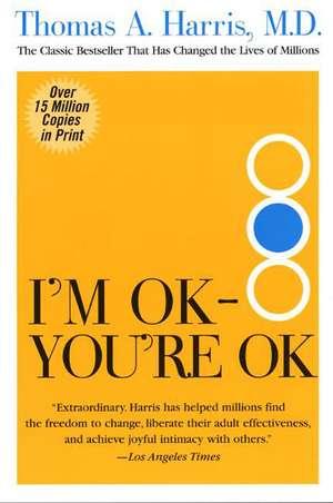 I'm OK--You're OK de Thomas Harris