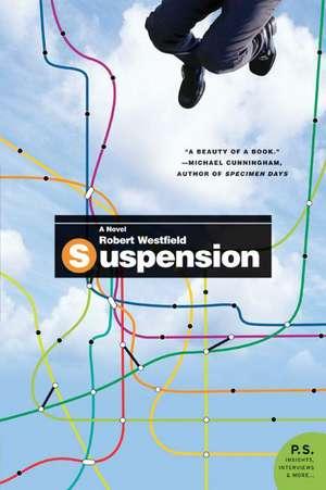 Suspension: A Novel de Robert Westfield