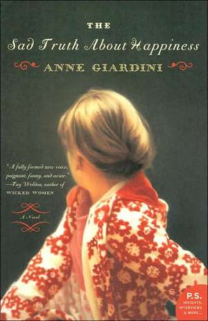 The Sad Truth About Happiness: A Novel de Anne Giardini
