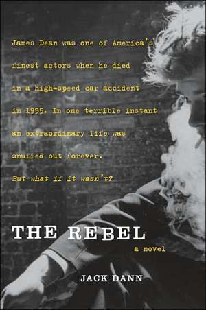 The Rebel: A Novel de Jack Dann