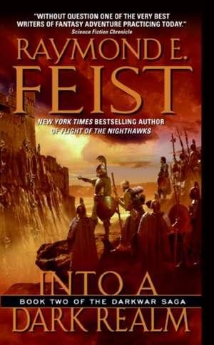 Into a Dark Realm: Book Two of the Darkwar Saga de Raymond E. Feist