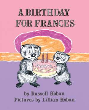 A Birthday for Frances de Russell Hoban