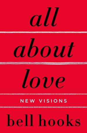 All About Love: New Visions de Bell Hooks