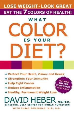 What Color Is Your Diet? de David Heber, MD, PhD.