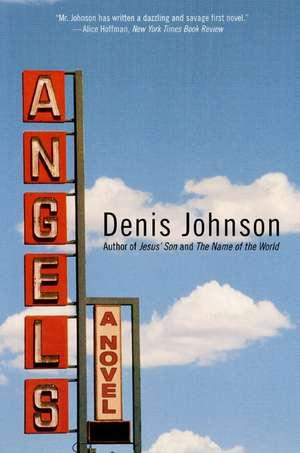 Angels: A Novel de Denis Johnson