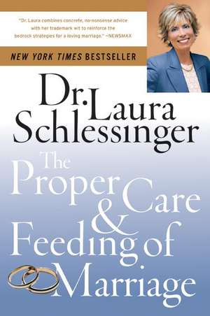 The Proper Care and Feeding of Marriage de Dr. Laura Schlessinger