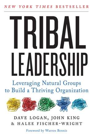 Tribal Leadership: Leveraging Natural Groups to Build a Thriving Organization de Dave Logan