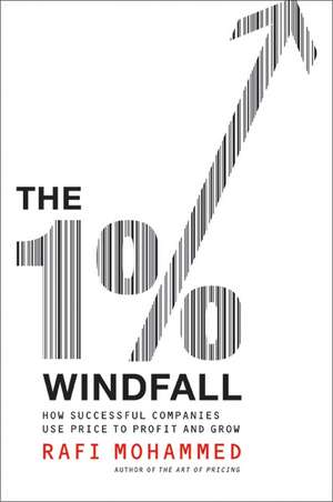 The 1% Windfall: How Successful Companies Use Price to Profit and Grow de Rafi Mohammed
