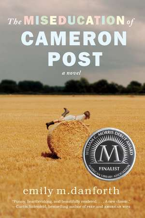 The Miseducation of Cameron Post: A Novel de emily m. danforth