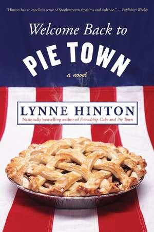 Welcome Back to Pie Town: A Novel de Lynne Hinton