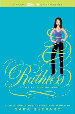 Pretty Little Liars #10: Ruthless de Sara Shepard