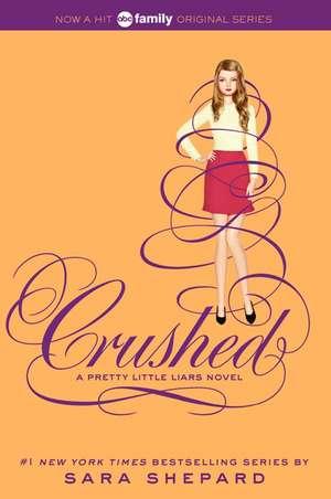 Pretty Little Liars #13: Crushed de Sara Shepard
