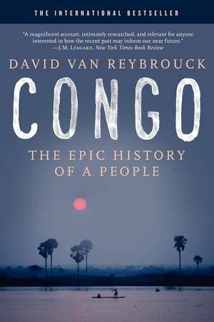 Congo: The Epic History of a People de David Van Reybrouck