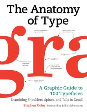 The Anatomy of Type: A Graphic Guide to 100 Typefaces de Stephen Coles