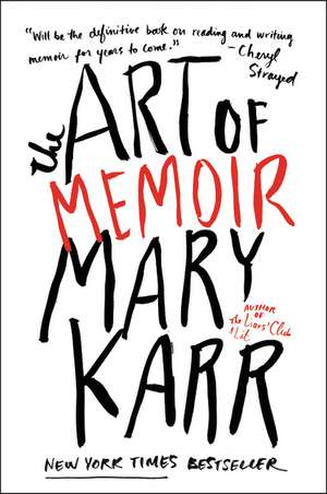 The Art of Memoir de Mary Karr