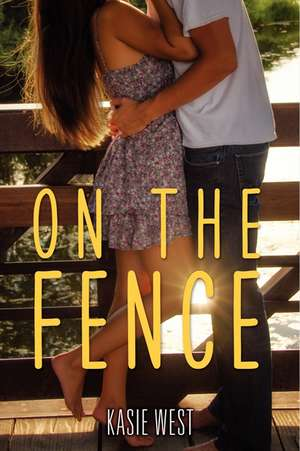 On the Fence de Kasie West