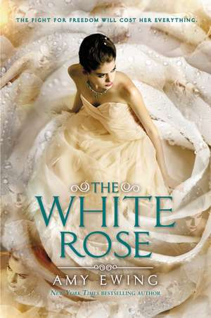 The White Rose de Amy Ewing
