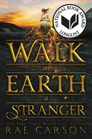 Walk on Earth a Stranger de Rae Carson