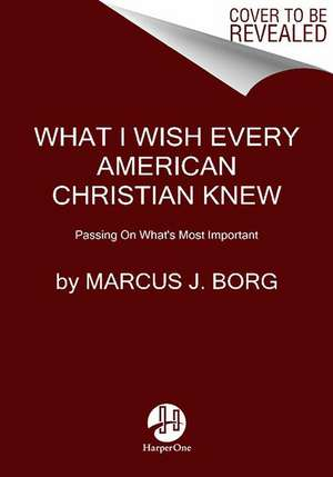 Convictions: How I Learned What Matters Most de Marcus J. Borg