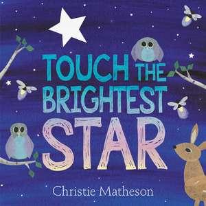 Touch the Brightest Star de Christie Matheson