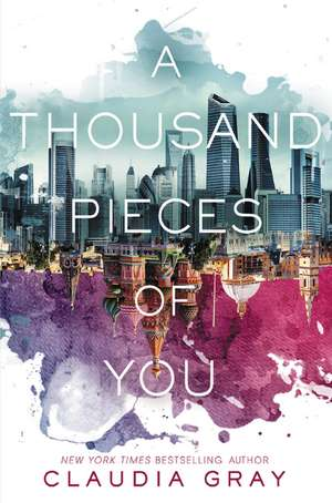 A Thousand Pieces of You de Claudia Gray