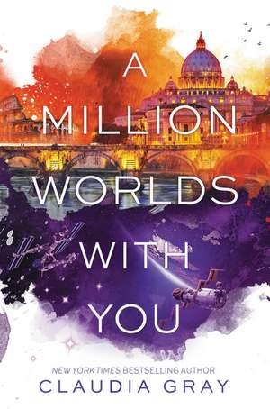 A Million Worlds with You de Claudia Gray