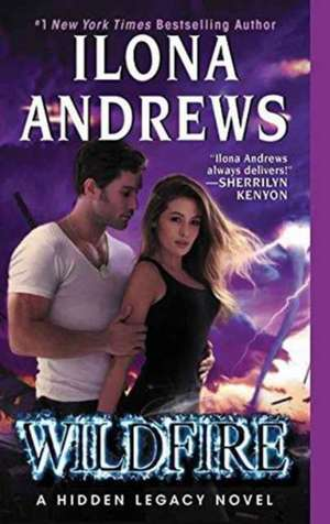 Wildfire: A Hidden Legacy Novel de Ilona Andrews