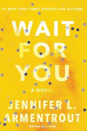 Wait for You de J. Lynn