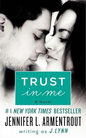 Trust in Me: A Novel de J. Lynn