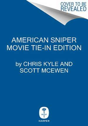 American Sniper [Movie Tie-in Edition]: The Autobiography of the Most Lethal Sniper in U.S. Military History de Chris Kyle
