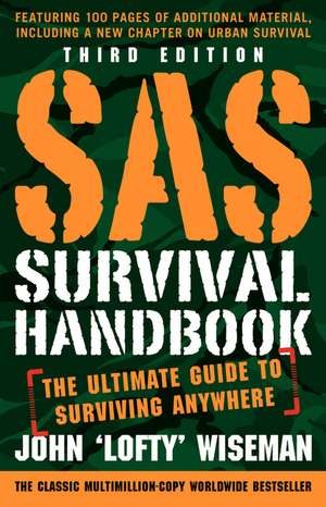 SAS Survival Handbook, Third Edition: The Ultimate Guide to Surviving Anywhere de John 'Lofty' Wiseman